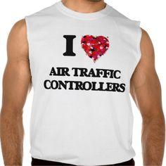 I love Air Traffic Controllers Sleeveless Tees Tank Tops