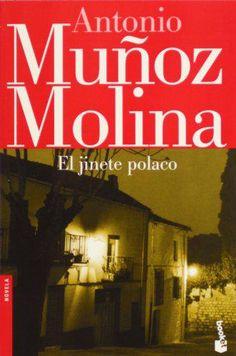 EL LIBRO DEL DÍA     El jinete polaco, de Antonio Muñoz Molina.  http://www.quelibroleo.com/el-jinete-polaco 12-9-2012