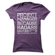 Project Manager Badass Job Title T Shirt, Hoodie, Sweatshirt