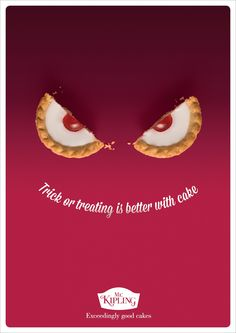 Mr Kipling – Exceedingly good cakes Premier Foods Credits: Advertising Agency: J. Walter Thompson, London, UK Executive Creative Director: Russell Ramsey Creative Director: David Masterman Creatives: James Hobbs, Jeremy Little, Will Wright, James Lucking Photographer: James Day Designers: Chris Hutton Business Director: Brooke Curtis Senior Account Manager: Sophia Redgrave Account Executive: Theo Moran Project Manager: Sara Manca Art Buyer: Christine De Blangy Planner: Chris Bailey