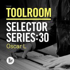 Oscar L – Toolroom Selector Series 30 » Minimal Freaks