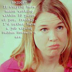Bridget Jones Diary. My daddy looooved this movie. Lol.