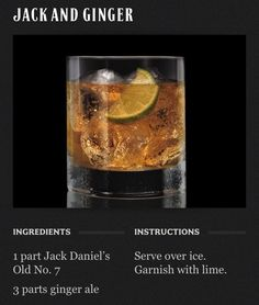 Jack Daniel's: Recipes - Jack & Ginger....might have to give this one a try
