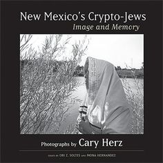 Cary Herz ~ New Mexican Hispanics have recently begun to explore their families' customs and are only beginning to examine their possible blended lineage. To help complete her exploration, Herz sought out symbols--gravesites, artifacts, and icons--that might point toward the presence of the descendants of crypto-Jews who came to the New World. There has recently been a renewed interest in crypto-Jews, as DNA tests have revealed the Jewish heritage of a number of Hispanic New Mexicans