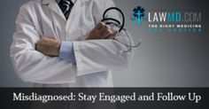 #Misdiagnosed: Stay Engaged and Follow Up