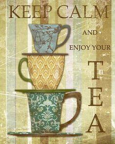 Keep calm and enjoy your tea