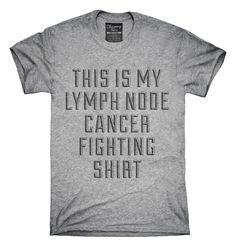 This Is My Lymph Node Cancer Fighting Shirt T-shirts, Hoodies,
