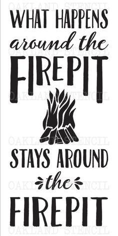 Firepit/Bonfire STENCIL What happens around the | Etsy#etsy #firepitbonfire #stencil Bonfire Pits, Camping Signs, Camping Ideas, Camping Crafts, Small Fire Pit, Diy Gifts For Dad, Boat Names, Types Of Craft, Fire Pit Backyard