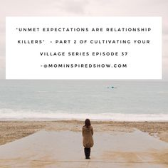 Hey you guys I hope you really enjoyed last week's episode part 1 of Cultivating Your Village. If you did miss it, then make sure to go back to episode 36 to check out part 1. Moving onto today's episode we talk about our expectations and how unmet expectations can kill a relationship. I don't …