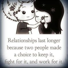 Relationships last longer because two people made a choice to keep it   SayingImages.com