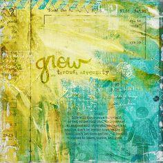 Digital art journal layout by Melita Bloomer  Grow Through Adversity, via Flickr.