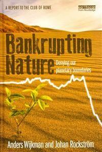 http://www.adlibris.com/se/product.aspx?isbn=0415539692   Titel: Bankrupting Nature - Författare: Anders Wijkman, Johan Rockstrom - ISBN: 0415539692 - Pris: 249 kr
