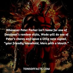 """Whenever Peter Parker isn't home for one of Deadpool's random visits, Wade will do one of Peter's chores and leave a little note signed, """"your friendly household, Merc with a Mouth. Deadpool Facts, Deadpool Funny, Marvel Facts, Marvel Jokes, Marvel Funny, Marvel Fan Art, Marvel Avengers, Weird Facts, Random Interesting Facts"""