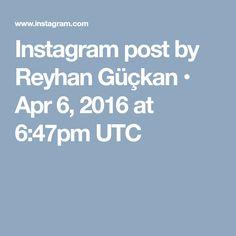 Instagram post by Reyhan Güçkan • Apr 6, 2016 at 6:47pm UTC