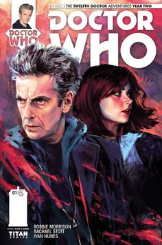 Doctor Who : The Twelfth Doctor #2:1 - The Golden Years of the Doctor and Clara begin, as the Twelfth Doctor comics leap into Series 9! Writer Robbie Morrison is back with a year-long extravaganza that kicks off with an excellent jumping-on point for new readers - while Rachael Stott (Star Trek) joins us as new regular series artist!