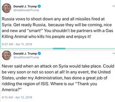 """Just Look At This Idiot!! First, """"Get Ready, I've got Nice, New Smart Missiles!!"""" Now, """"Never Said When Strikes Would Happen, Could Be Soon & Maybe Not!!"""" World Leaders are Shaking their Heads as this Bafoon Who Continuously Embarrasses Our Nation!! His Big Mouth & His Twitter Account Should Have Every American Deeply Concerned!!! He's a Stupid, Incompetent, Lying Jackass!!! God Help Us!!!"""