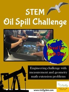 Learn about the effects of an oil spill on the environment through a hands-on engineering challenge! The goal of this challenge is to clean up all of the oil from the feathers and from the water in the time provided. Students will work in teams to devise a plan to get the oil spill cleaned up in a specified time of work.