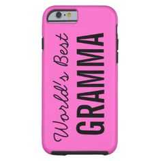 What a great gift for gramma who you love and cherish! iPhone 6 case with a pink background, black text reads World's Best Gramma! #add #name #personalized #iphone #6 #cute #grandmother #grandparents #family #world #best #grandma #gramma #best #gramma #unique #fun #grandma #best #grandma