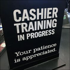 """This Market 32 Cashier-Training-In-Progress Sign tells you upfront what might be expected and that """"Your patience is appreciated."""