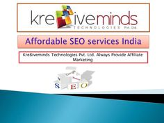 affordable-seo-services-india-24379139 by kre8iveminds via Slideshare