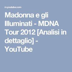 Madonna e gli Illuminati - MDNA Tour 2012 [Analisi in dettaglio] - YouTube