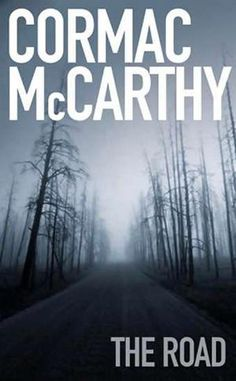 Cormac McCarthy - The Road. McCarthy's The Road describes the journey of a father and son after some unknown disaster has destroyed the majority of life on this planet. Won the Pulitzer Prize for Fiction in 2007. Very dark.
