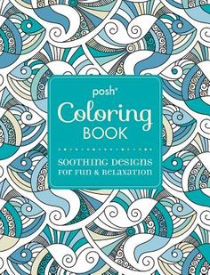 Posh Adult Coloring Book Soothing Designs For Fun And Relaxation Paperback