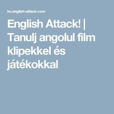 English Attack! | Tanulj angolul film klipekkel és játékokkal