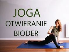 PRAKTYKA JOGI: Otwieranie bioder - YouTube Yoga Inspiration, Back Pain, Pilates, Health And Beauty, Fitspo, Health Fitness, Gym, Train, Youtube