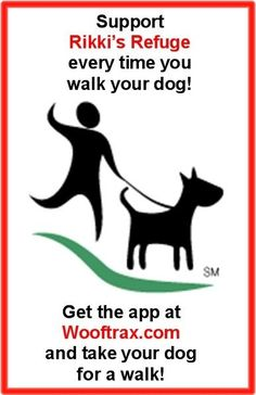 Support Rikki's Refuge every time you walk your dog! Get the app at Wooftrax.com and take your dog for a walk! (iPhone and Android!) www.wooftrax.com