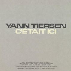 """A surprisingly short composition, French musician Yann Tiersen's """"C'était ici"""" is a condensed but flamboyant instrumental piece playing like the introduction to a much longer symphony. Lisa, Classical Music, Album, Instrumental, Composition, French, Collection, Yann Tiersen, Cairo"""