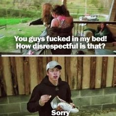 BUCKWILD. So that is all you have to say? Tyler?