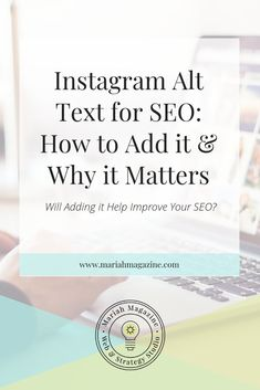 Instagram Alt Text for SEO: How to Add it & Why it Matters