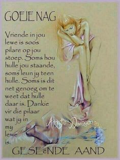 Jy is n pilaar in my lewe. Greetings For The Day, Good Night Greetings, Sunday Quotes, Good Night Quotes, Out Of Office Message, Good Knight, Sleep Quotes, Afrikaanse Quotes, Goeie Nag