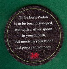 To be born Welsh......