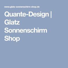 Hervorragend Quante Design | Glatz Sonnenschirm Shop
