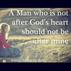 """""""A man who is not after God's heart should not be after mine."""" -- My first criterion for evaluating potential spouses was always, """"Does he put the Lord first?"""""""
