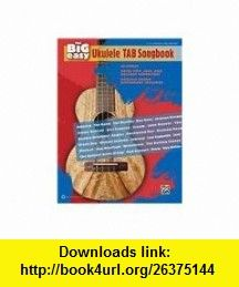 The Big Easy Ukulele TAB Songbook 62 Songs -- Rock, Pop, Jazz, and Holiday Favorites! (9780739076958) Alfred Publishing Staff , ISBN-10: 0739076957  , ISBN-13: 978-0739076958 ,  , tutorials , pdf , ebook , torrent , downloads , rapidshare , filesonic , hotfile , megaupload , fileserve