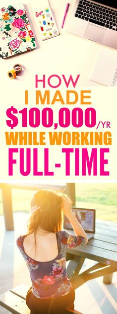 WOW. How this person made $100,000 a year while working FULL time is AMAZING! I'm so glad I found this post, it's seriously made me think! I feel like I can actually take action and start making money from HOME! This is such a GREAT article! Definitely pinning for later!