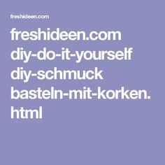 freshideen.com diy-do-it-yourself diy-schmuck basteln-mit-korken.html