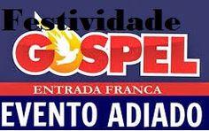 NONATO NOTÍCIAS: COMUNICADO: FESTIVIDADE GOSPEL DA IGREJA DEUS É FI...
