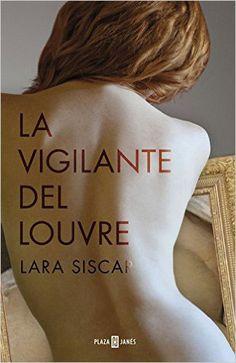 la-vigilante-del-louvre-novela-lara-siscar-reseña-blog-literario-libro-cafe-y-manta
