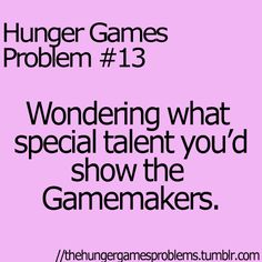 Hmmmm.....EATING! =P LOL I don't know. I'd probably be like Rue and swing through the training center