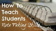 How to Teach Students Note Taking Skills - VERY GOOD! Love her ideas on how to teach this skill. Our older kids take notes in church and it has helped their note taking skills tremendously!