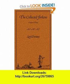 The Collected Jorkens Volume 3 (9781892389572) Lord Dunsany, Michael Dirda , ISBN-10: 1892389576  , ISBN-13: 978-1892389572 ,  , tutorials , pdf , ebook , torrent , downloads , rapidshare , filesonic , hotfile , megaupload , fileserve