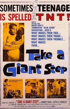"""TAKE A GIANT STEP 1959. ON DVD. """"Sometimes Teenage is spelled T-N-T!"""" A very unique and underrated 1950s teenage movie—about a black teenager living a white world. R&B singer Johnny Nash plays Spence, a well-heeled black teenager who gets kicked out of his white, middle-class high school for making a scene during a discussion of slavery during history class. Later that day his white friends tell him he can't attend an event because some of the parents don't like """"colored"""" people."""