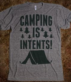 Jeje I have this shirt. Is it corny to wear while cqmping? Maybe ill just make it a campsite flag (;  Look for many more sew together make a quit for camping ((((((: