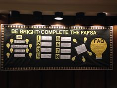 """Be Bright, Complete the FAFSA"" bulletin board. Guidance Bulletin Boards, Counselor Bulletin Boards, College Bulletin Boards, College Board, School Counselor Office, High School Counseling, Career Counseling, College Advisor, School Psychology"