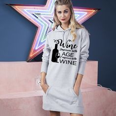 Wine improves with age i improve with wine long hooded dress funny long dress hooded jumper dress for ladies cool funny wine dress Hooded Jumper Dress, Mom And Daughter Matching, Funny Dresses, Wine Dress, Kangaroo Pouch, Hoods, Tee Shirts, Funny Wine, Graphic Sweatshirt