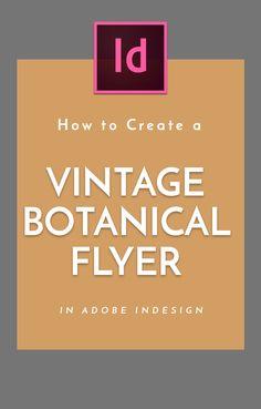 How to Create a Vintage Botanical Flyer in Adobe InDesign Graphic Design Lessons, Graphic Design Tools, Graphic Design Tutorials, Vintage Typography, Vintage Logos, Retro Logos, Layout Design, Vector Design, Design Design
